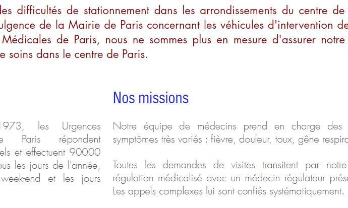 Les Urgences Médicales de Paris n'assurent plus leur mission au centre Paris compte tenu des difficultés de stationnement et du manque d'indulgence de la Mairie de Paris concernant les véhicules